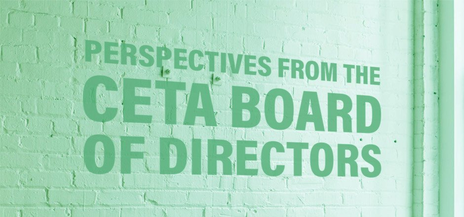 Perspectives from the CETA board of directors