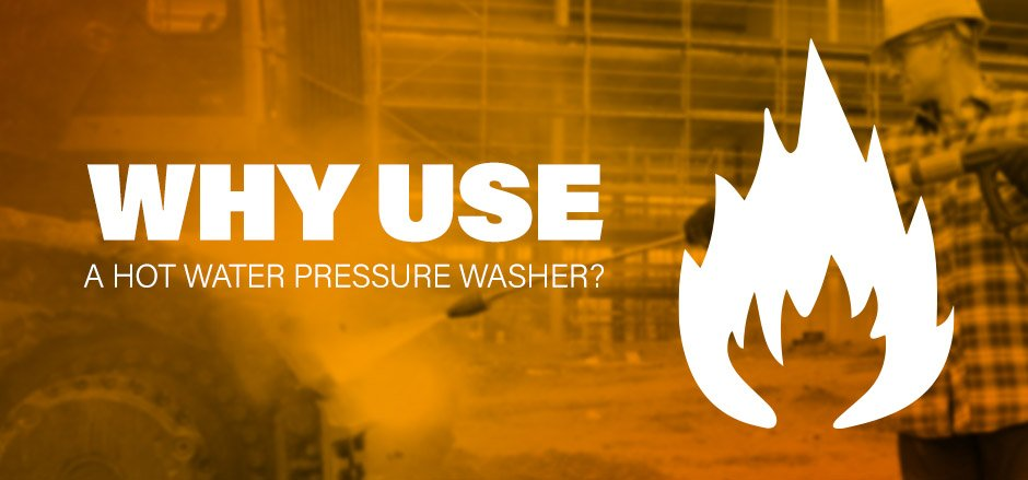 When to use a hot water pressure washer