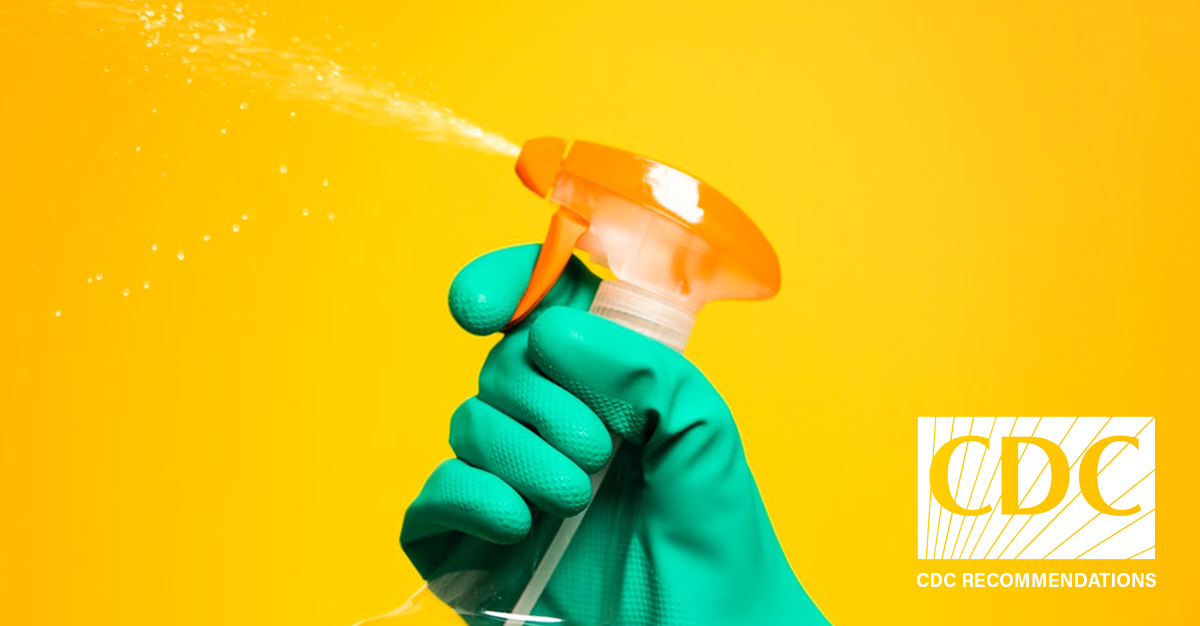 CDC Recommendations For Cleaning and Disinfecting